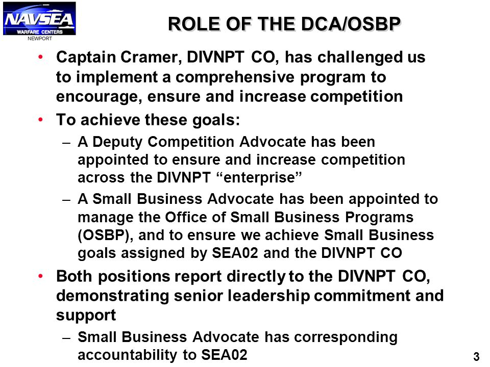ROLE OF THE DCA/OSBP Captain Cramer, DIVNPT CO, has challenged us to implement a comprehensive program to encourage, ensure and increase competition.