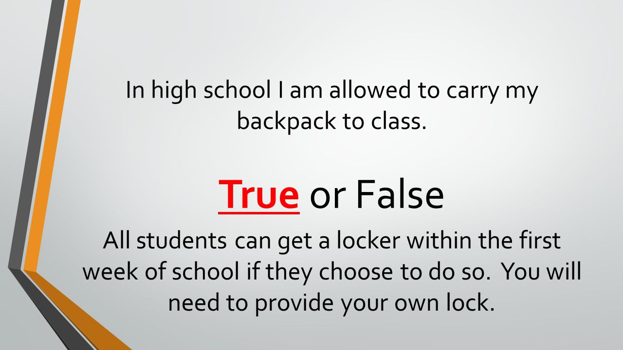 In high school I am allowed to carry my backpack to class.