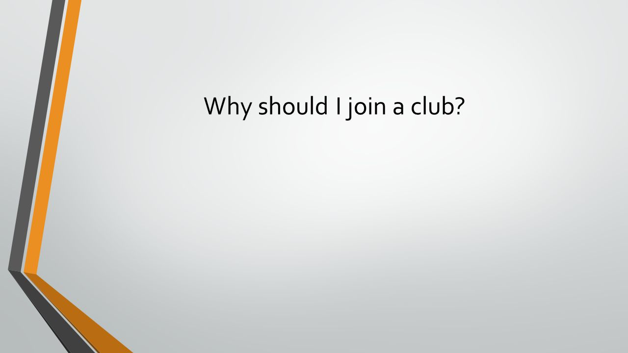 Why should I join a club