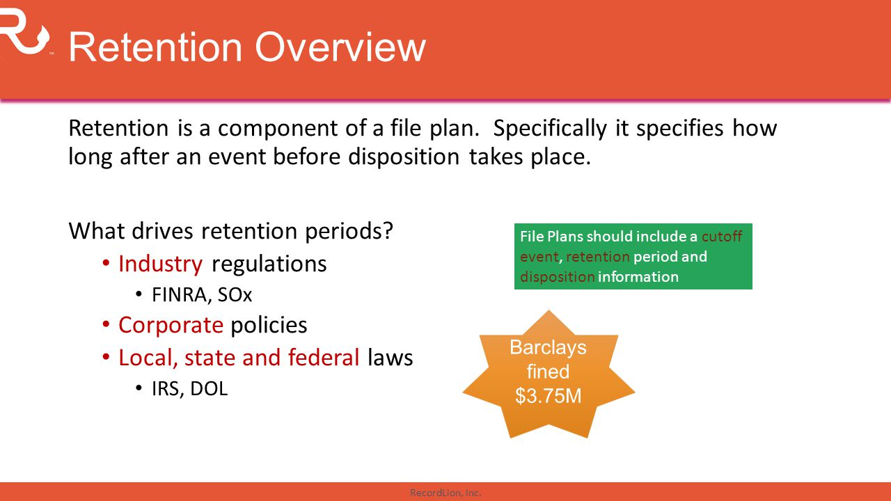 Retention Overview Retention is a component of a file plan. Specifically it specifies how long after an event before disposition takes place.