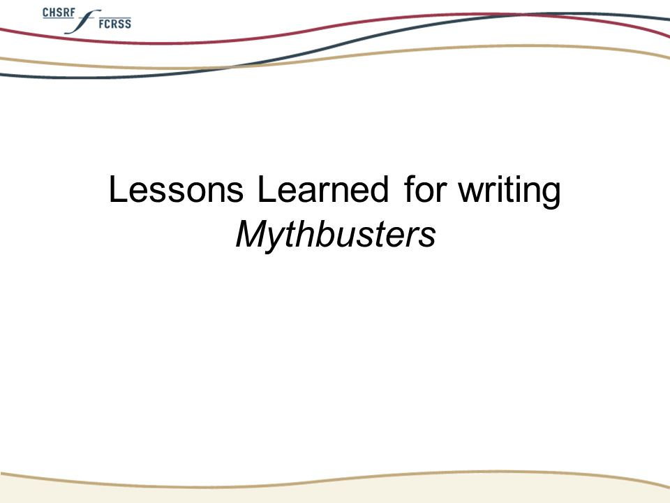 Lessons Learned for writing Mythbusters