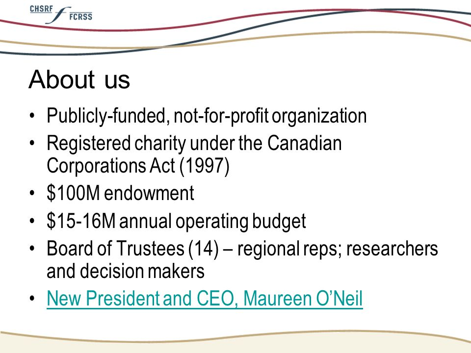 About us Publicly-funded, not-for-profit organization