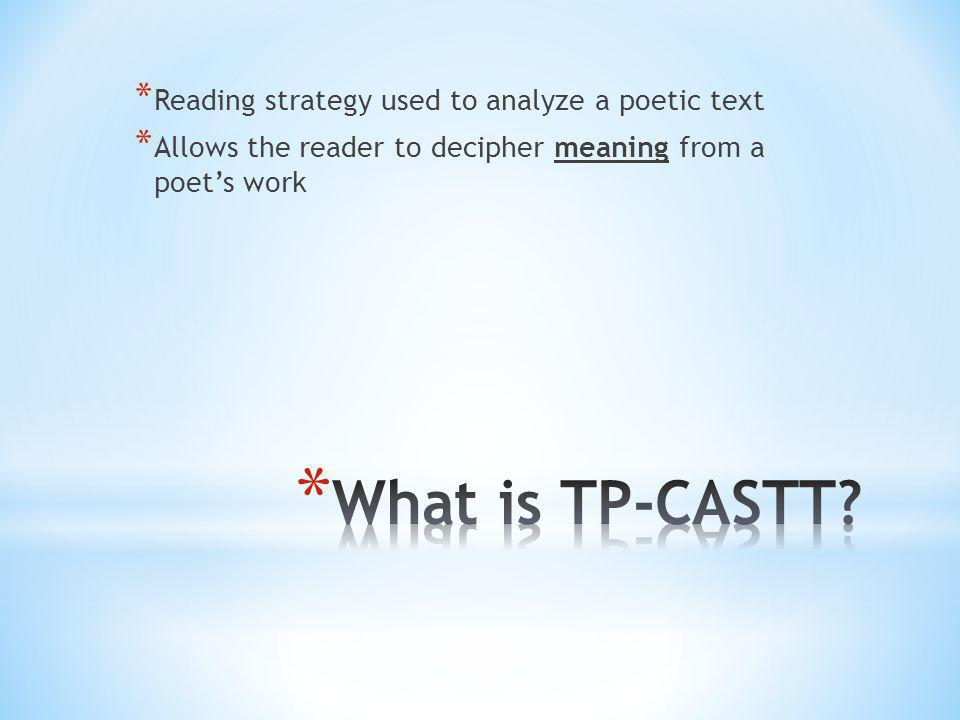 What is TP-CASTT Reading strategy used to analyze a poetic text