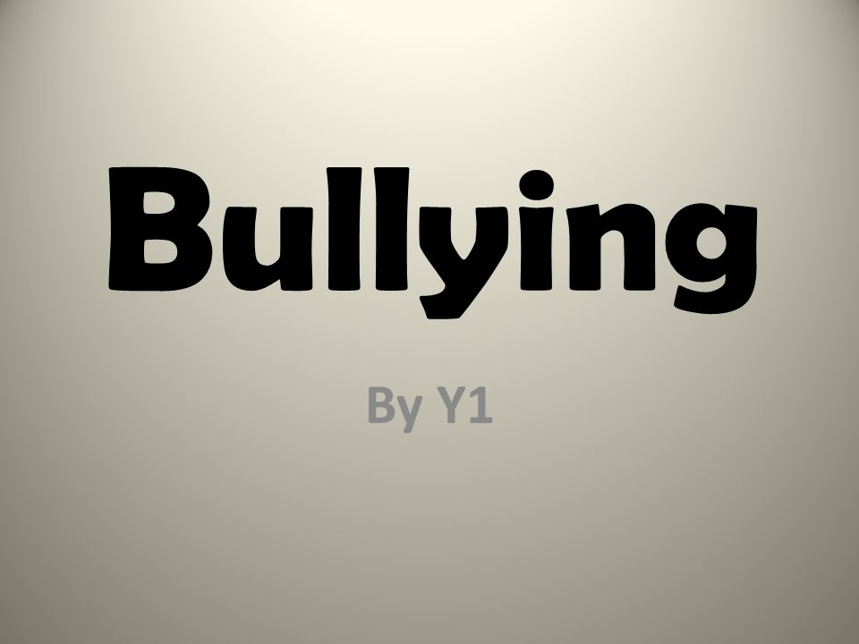 Bullying By Y1