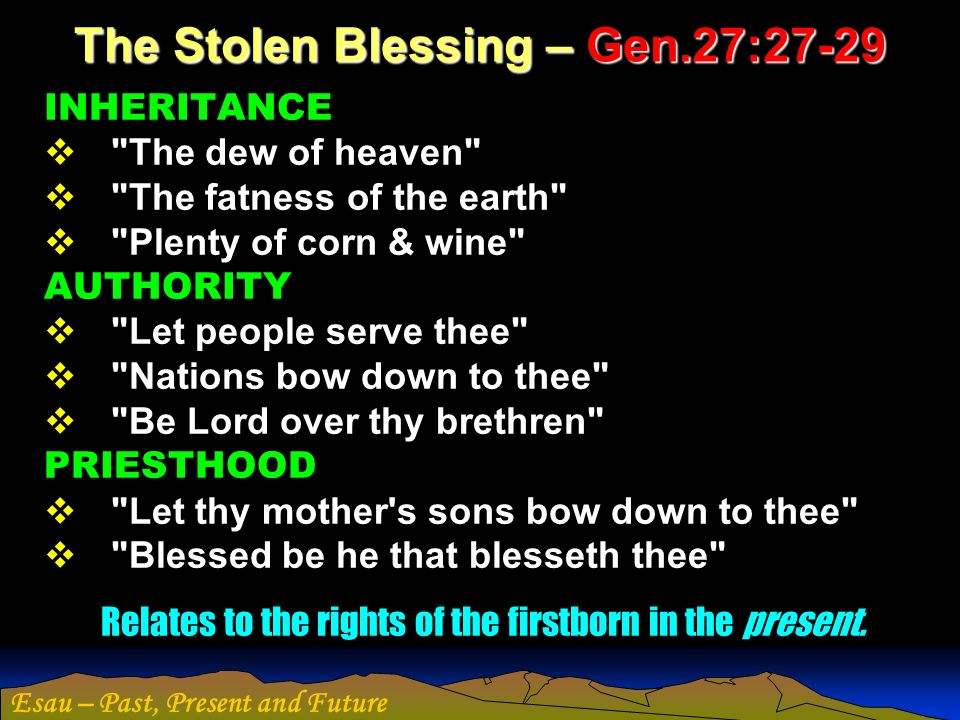 The Stolen Blessing – Gen.27:27-29
