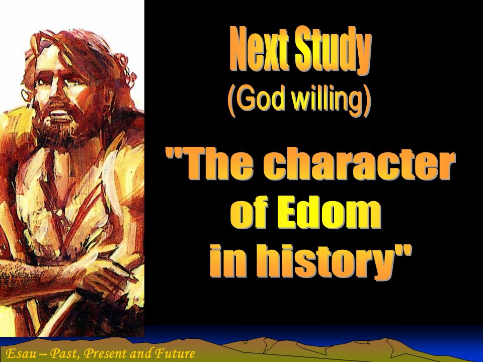 Next Study The character of Edom in history (God willing)