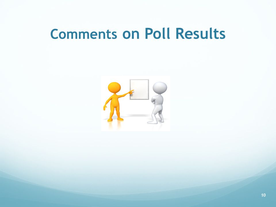 Comments on Poll Results