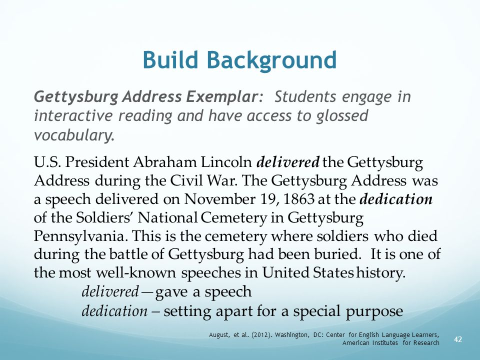 Build Background Gettysburg Address Exemplar: Students engage in interactive reading and have access to glossed vocabulary.