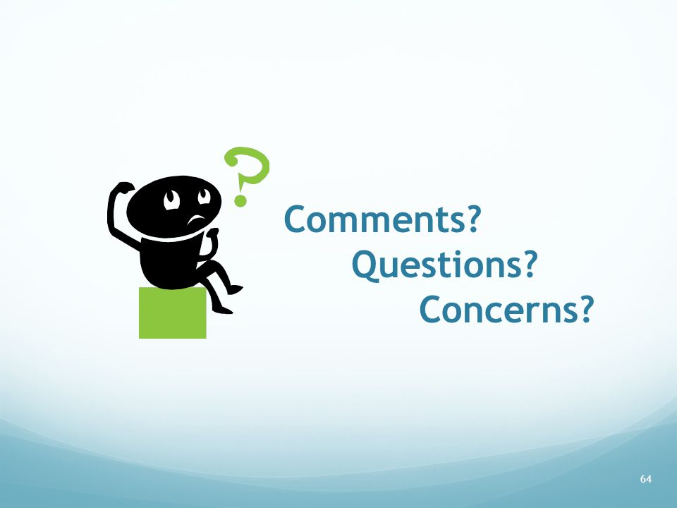 Comments Questions Concerns