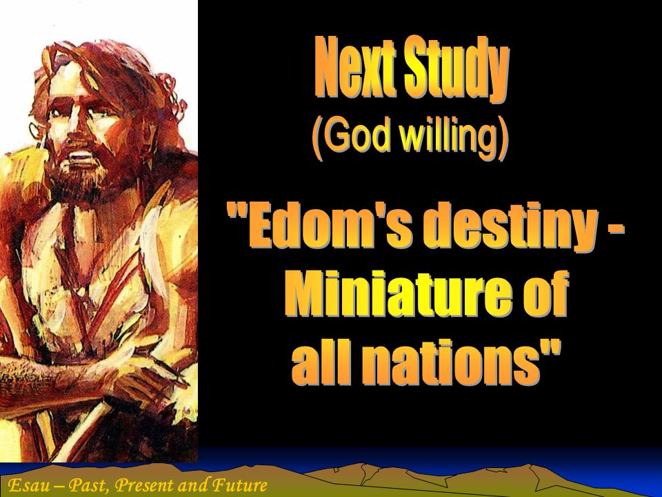 Next Study Edom s destiny - Miniature of all nations (God willing)