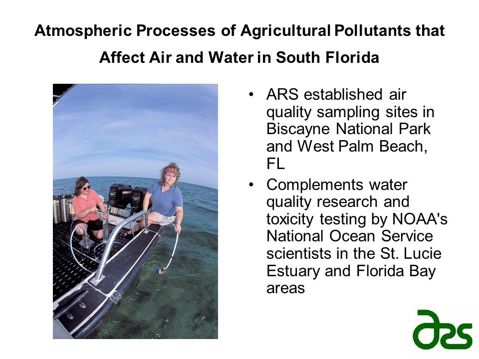 Atmospheric Processes of Agricultural Pollutants that Affect Air and Water in South Florida