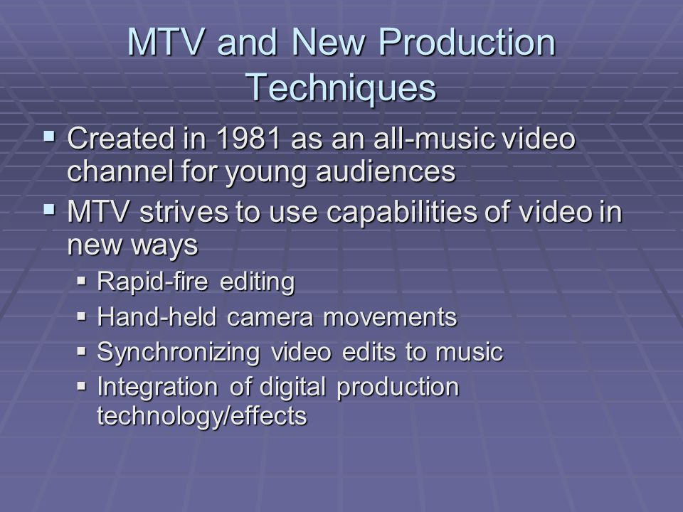 MTV and New Production Techniques