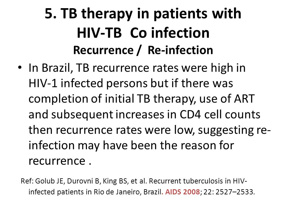 5. TB therapy in patients with HIV-TB Co infection Recurrence / Re-infection