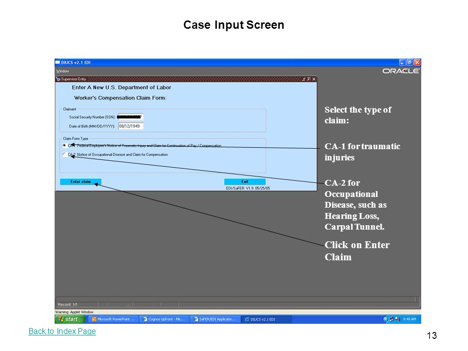 Case Input Screen Click on Enter Claim Select the type of claim: