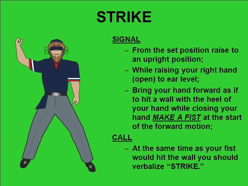 STRIKE SIGNAL From the set position raise to an upright position;