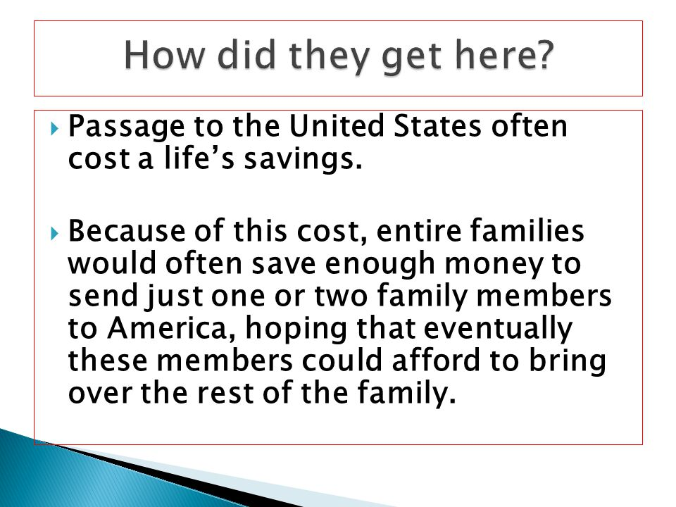 How did they get here Passage to the United States often cost a life's savings.