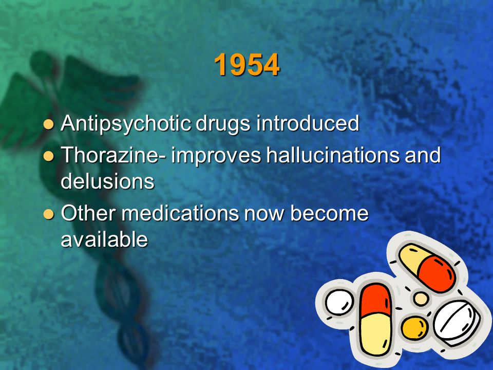 1954 Antipsychotic drugs introduced