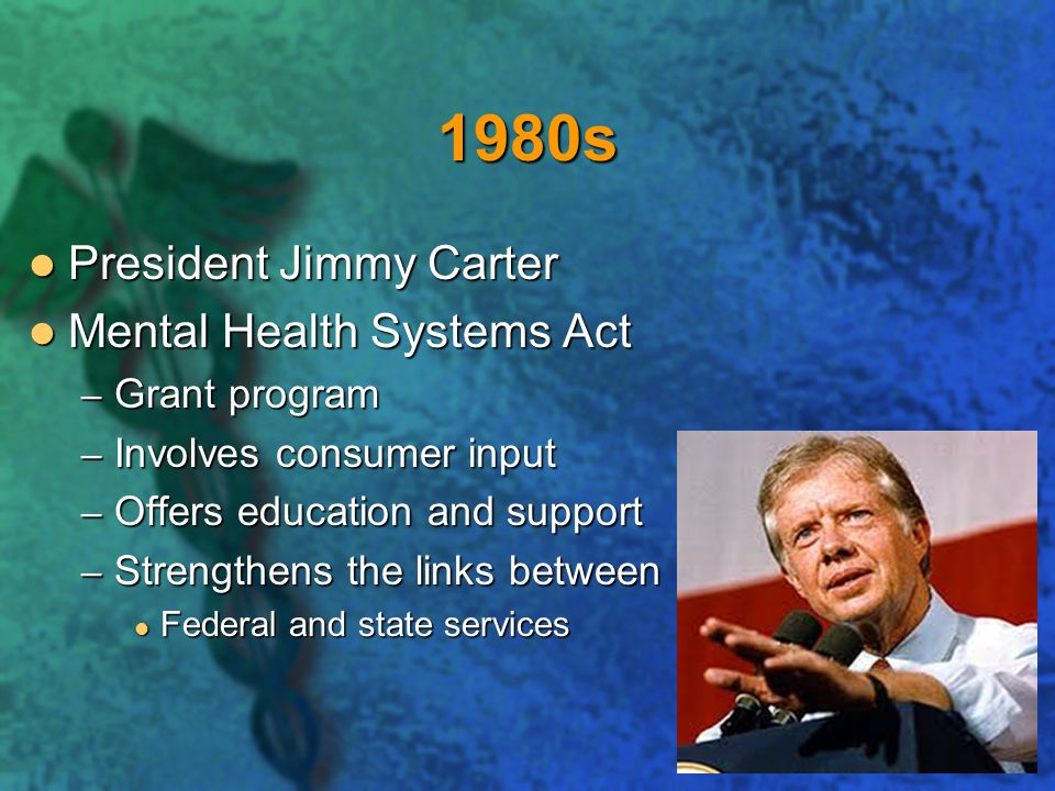 1980s President Jimmy Carter Mental Health Systems Act Grant program