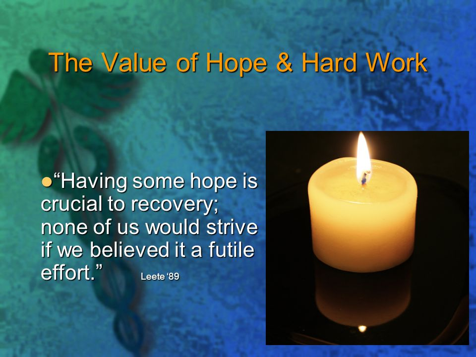 The Value of Hope & Hard Work