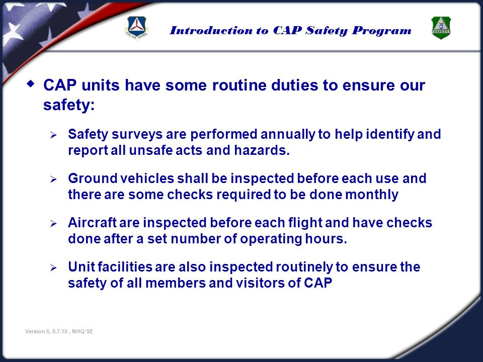 CAP units have some routine duties to ensure our safety: