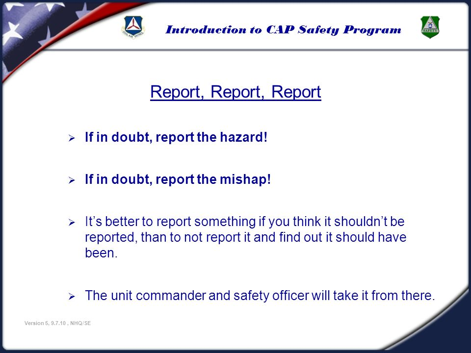Report, Report, Report If in doubt, report the hazard!