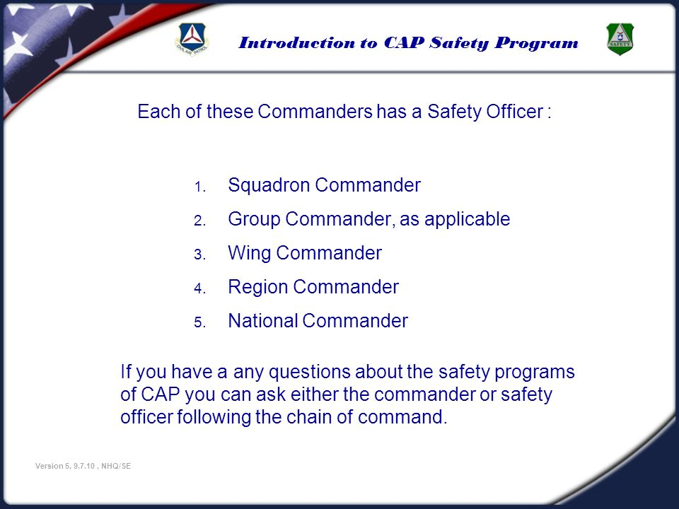 Each of these Commanders has a Safety Officer :