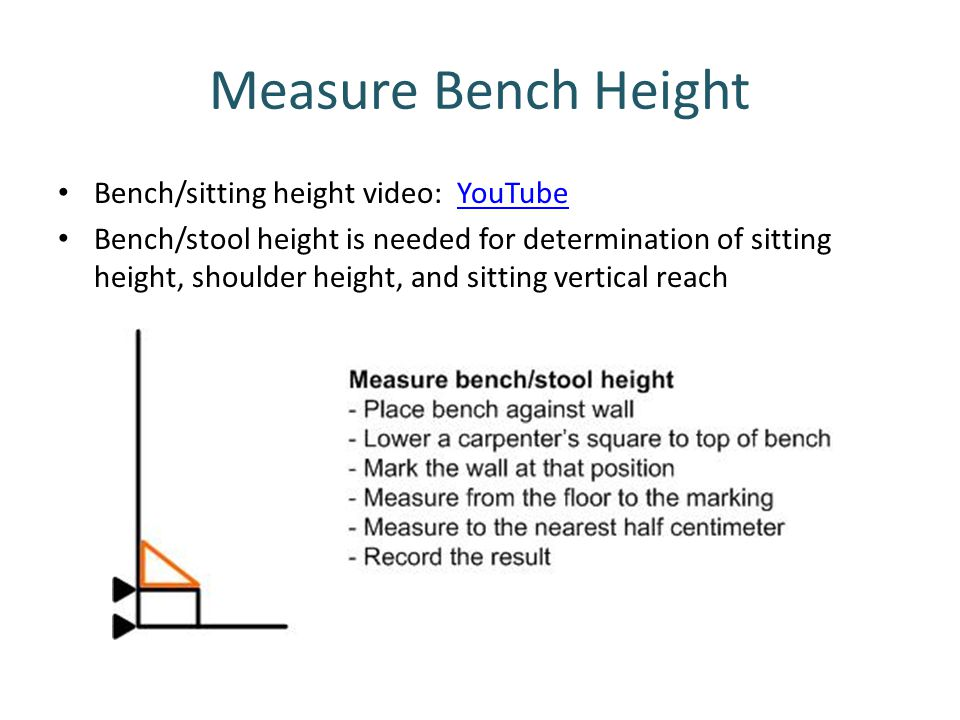 Measure Bench Height Bench/sitting height video: YouTube