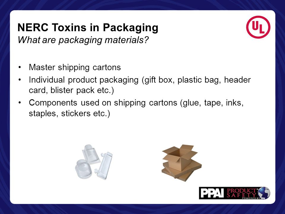 NERC Toxins in Packaging What are packaging materials