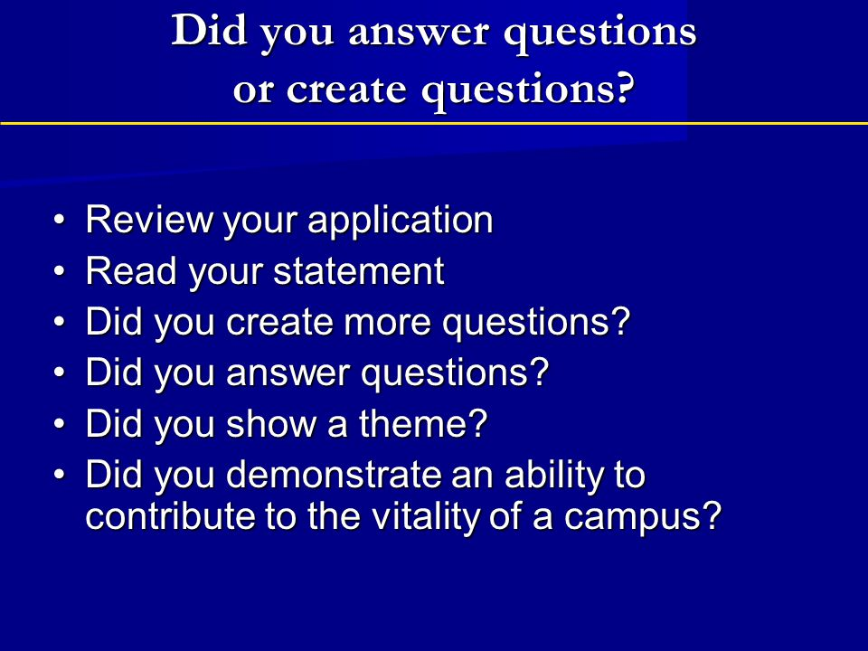 Did you answer questions or create questions