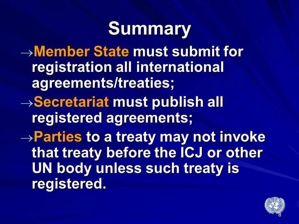 Summary Member State must submit for registration all international agreements/treaties; Secretariat must publish all registered agreements;