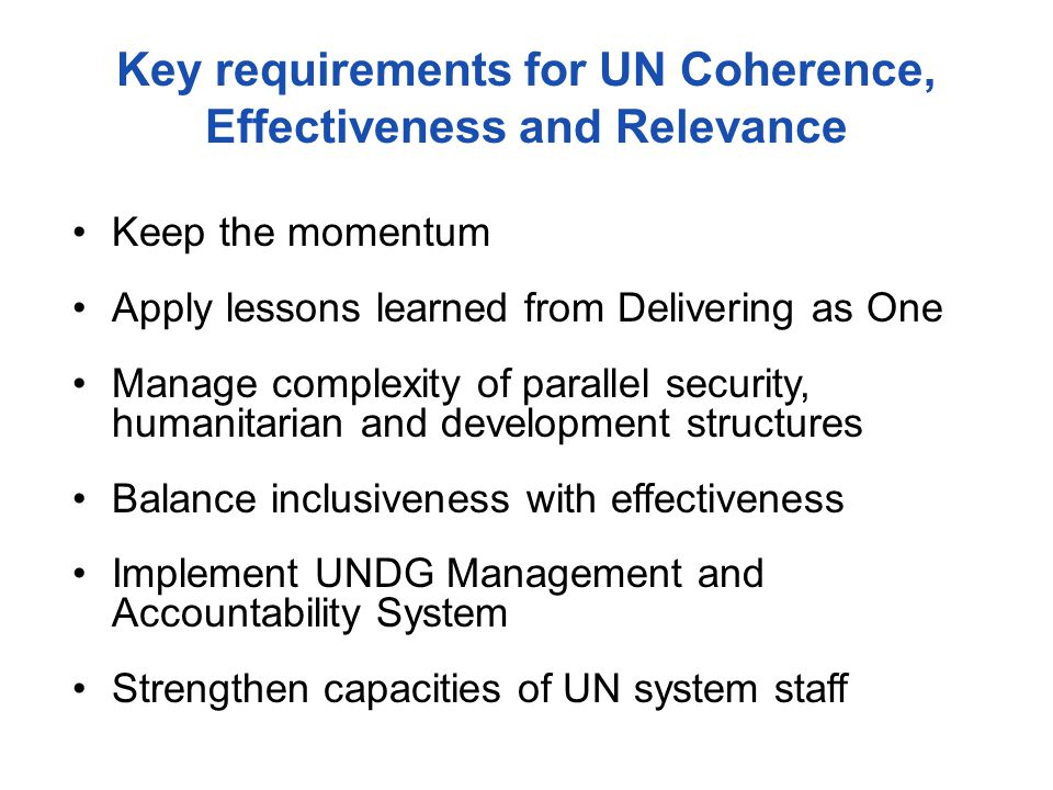 Key requirements for UN Coherence, Effectiveness and Relevance