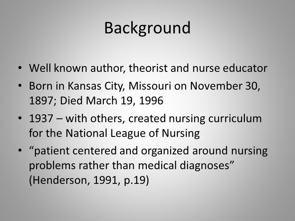 Background Well known author, theorist and nurse educator
