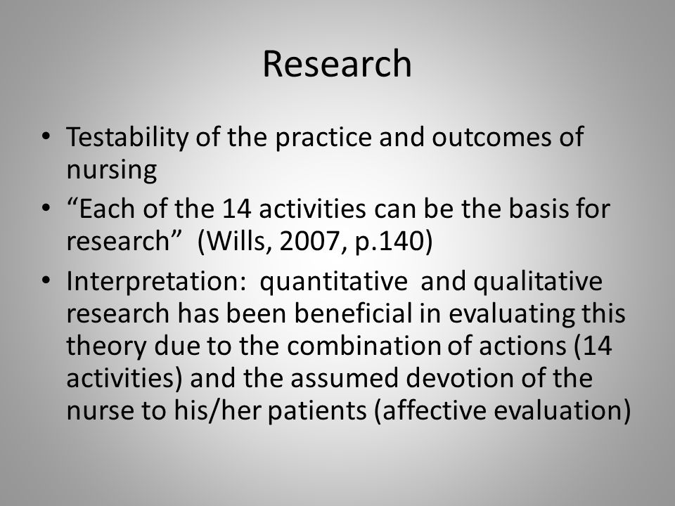 Research Testability of the practice and outcomes of nursing