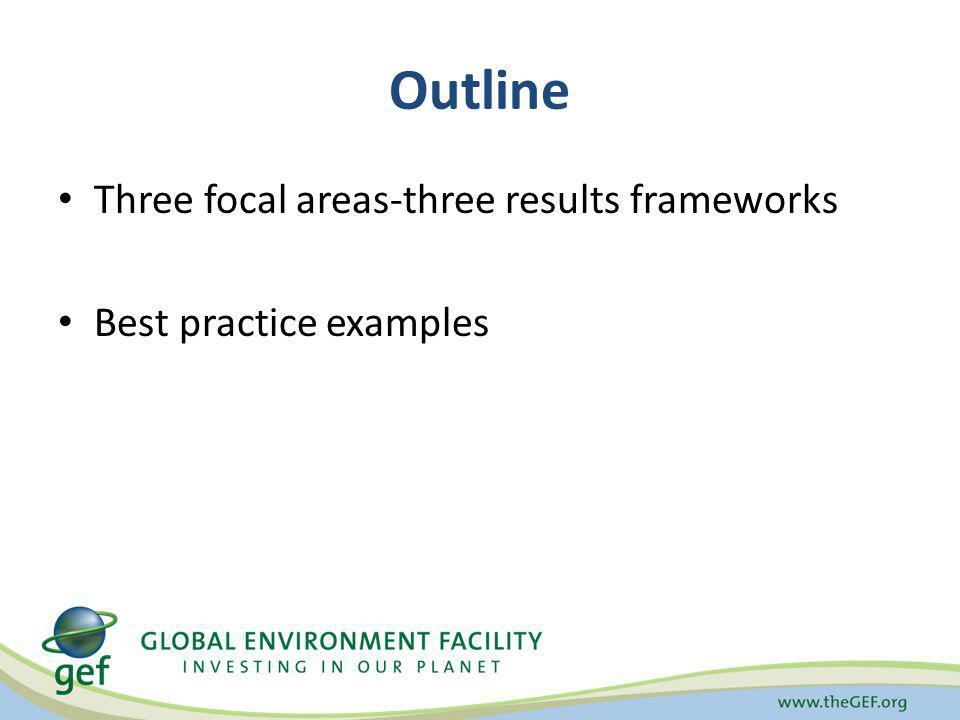 Outline Three focal areas-three results frameworks
