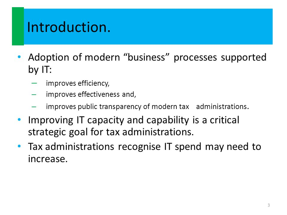 Introduction. Adoption of modern business processes supported by IT: