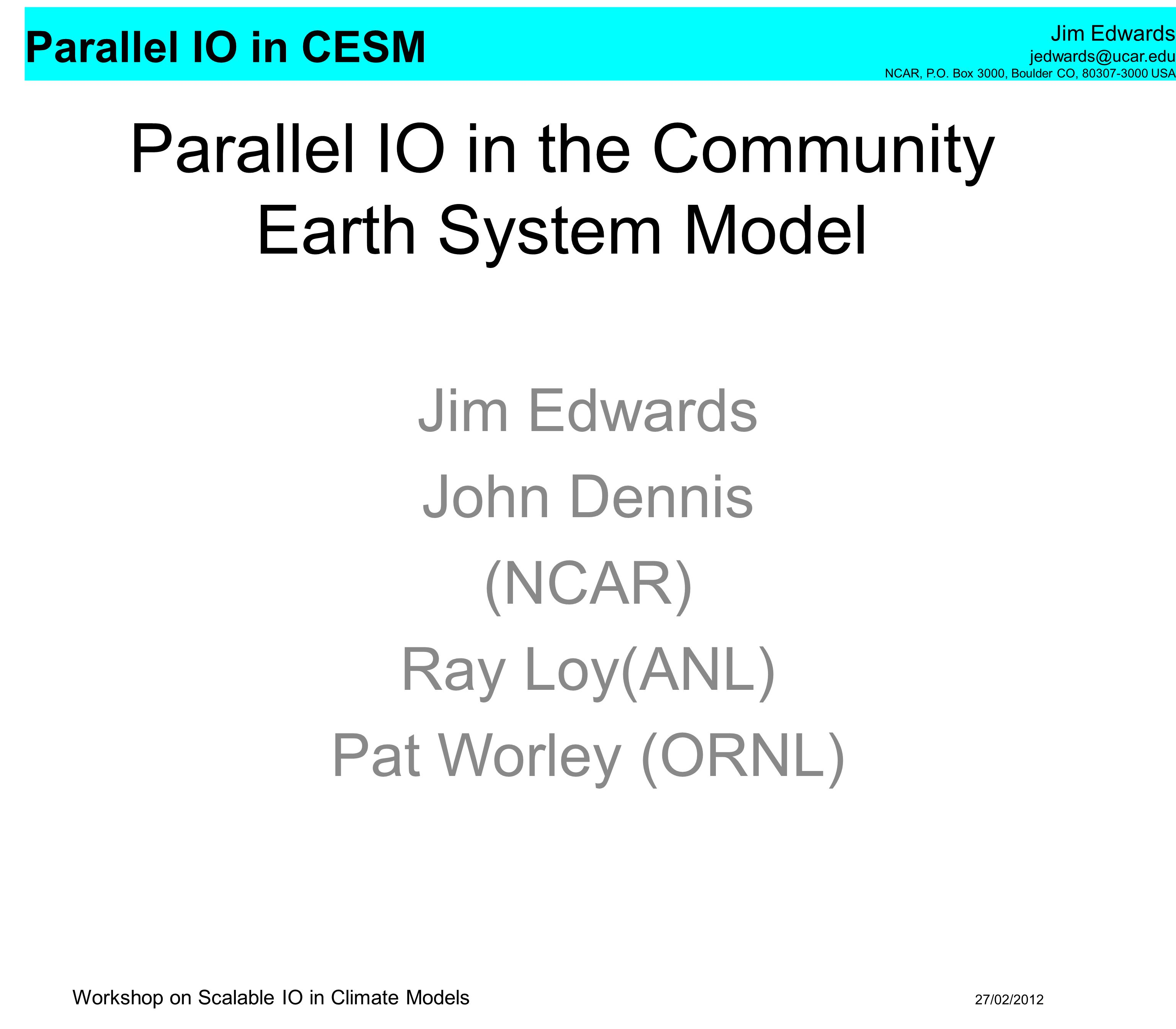 Parallel IO in the Community Earth System Model
