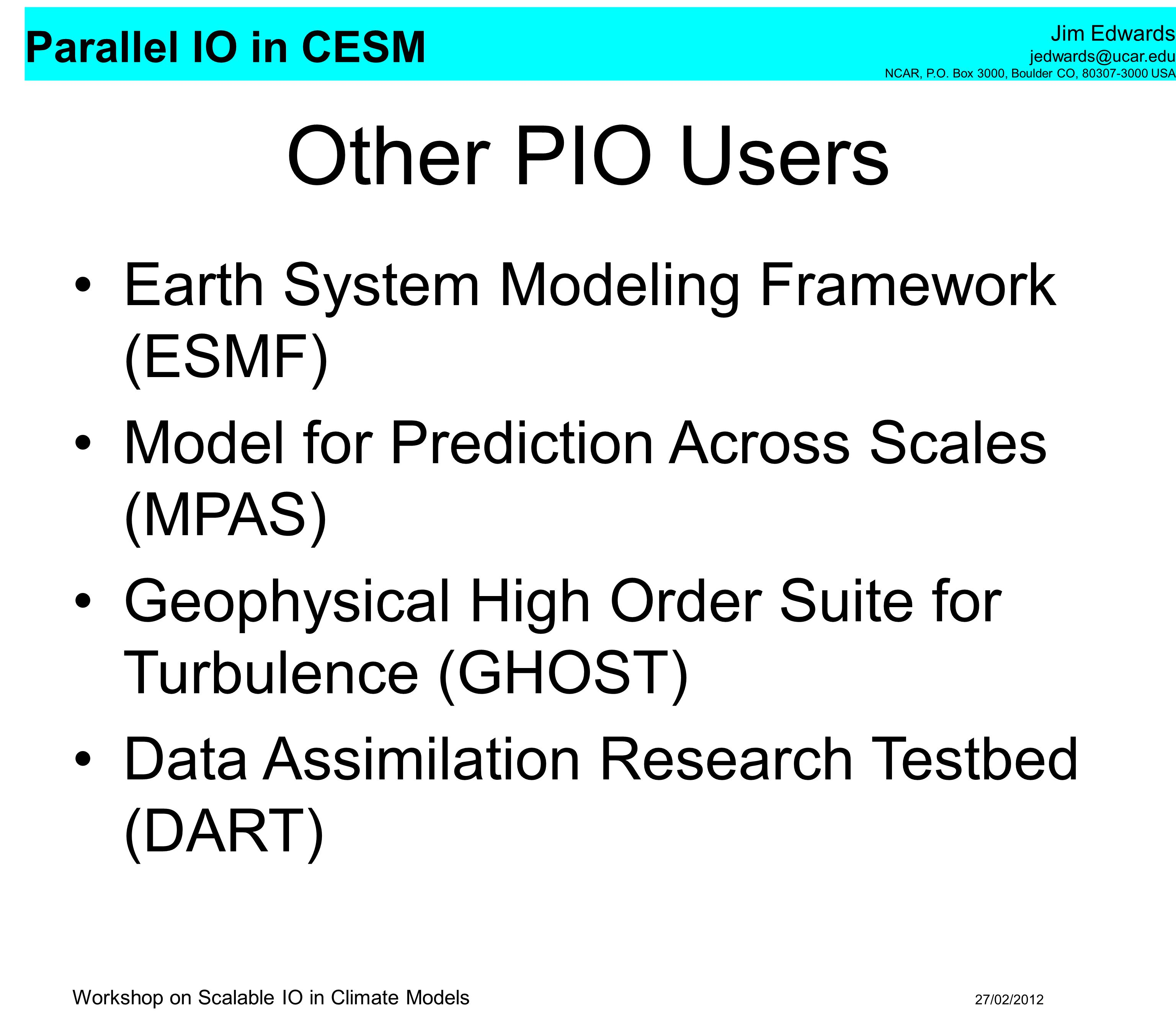 Other PIO Users Earth System Modeling Framework (ESMF)