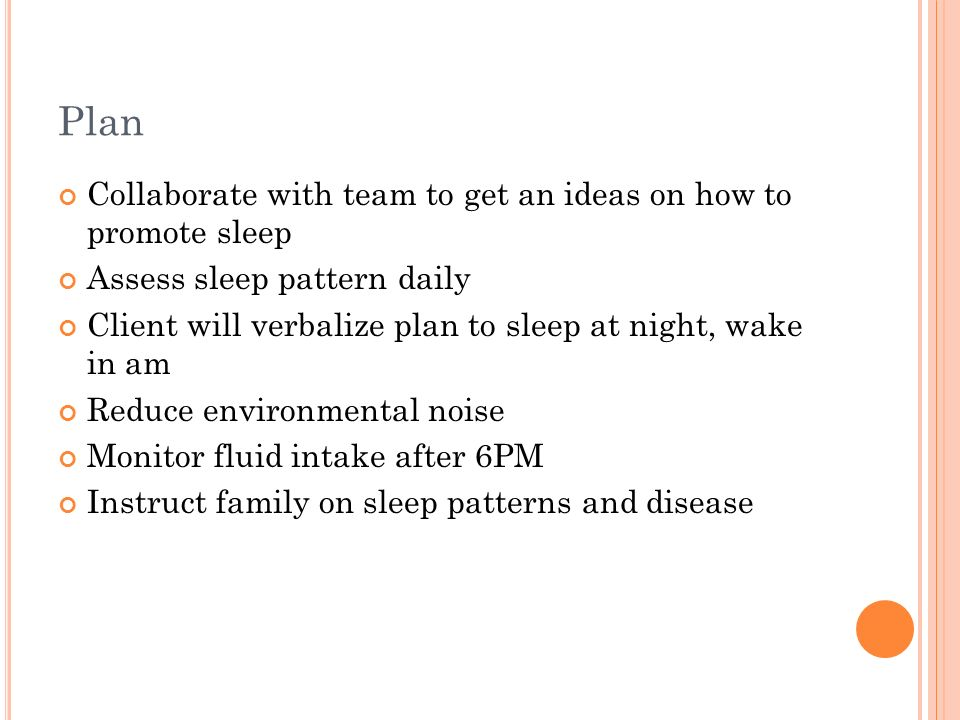 Plan Collaborate with team to get an ideas on how to promote sleep
