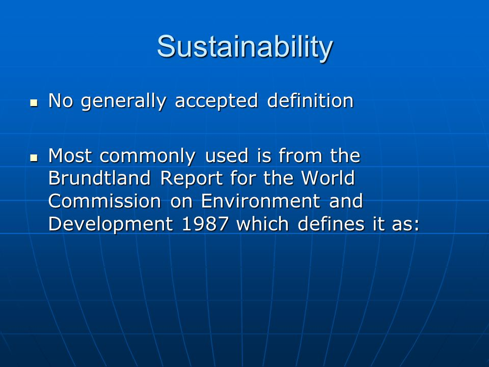 Sustainability No generally accepted definition