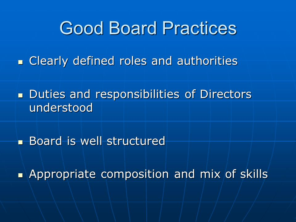 Good Board Practices Clearly defined roles and authorities
