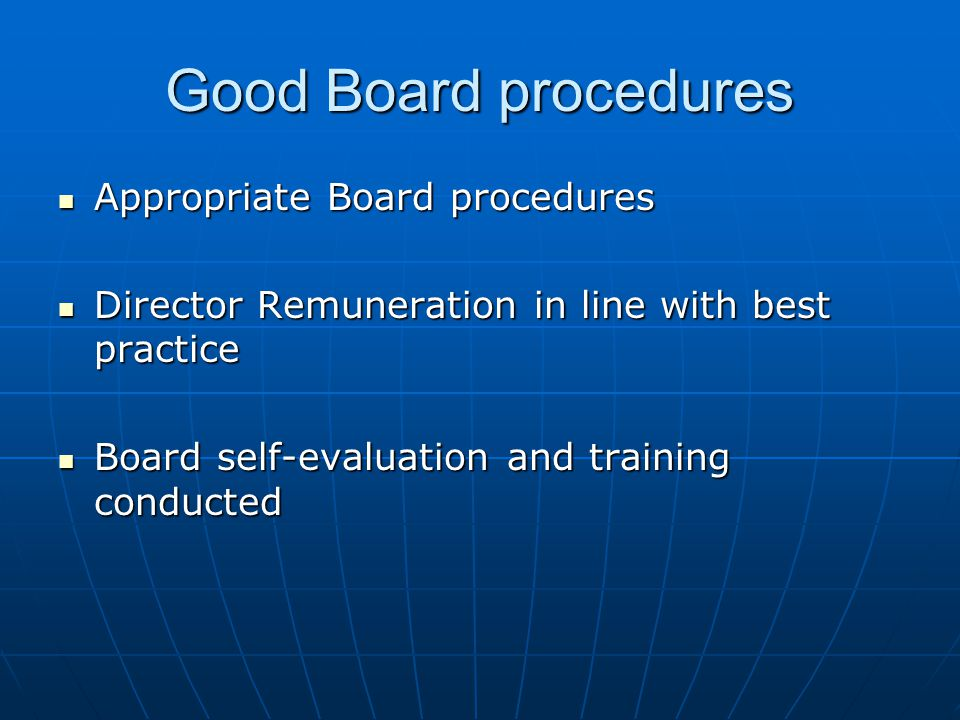 Good Board procedures Appropriate Board procedures