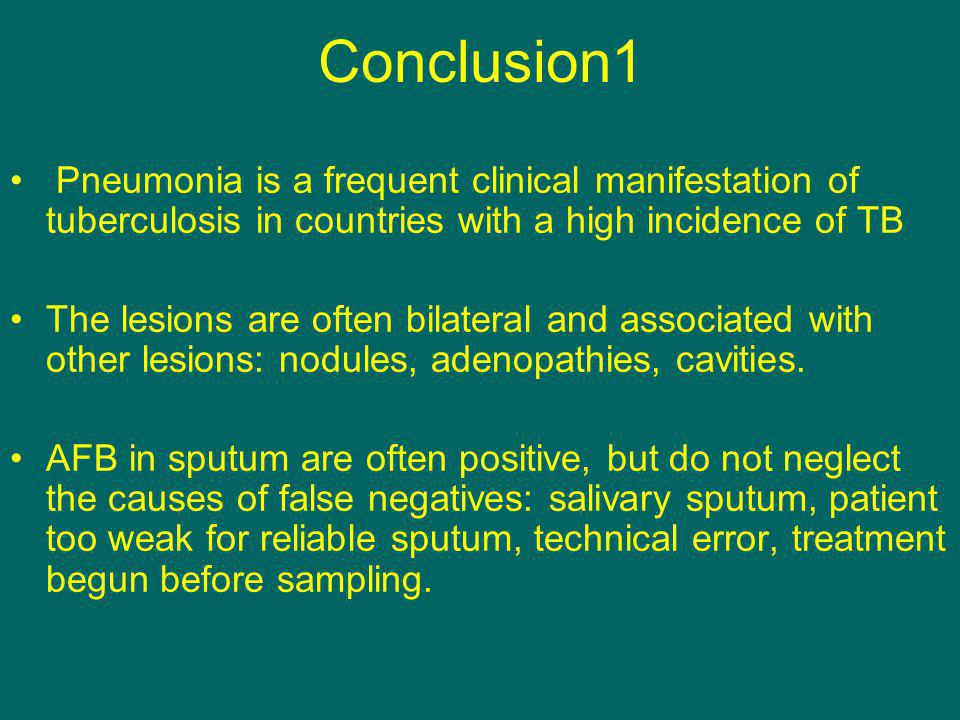 Conclusion1 Pneumonia is a frequent clinical manifestation of tuberculosis in countries with a high incidence of TB.