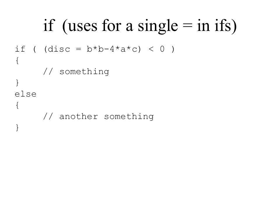 if (uses for a single = in ifs)