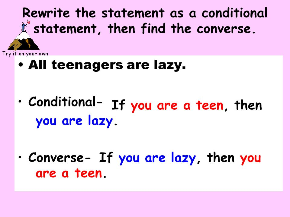 Rewrite the statement as a conditional statement, then find the converse.