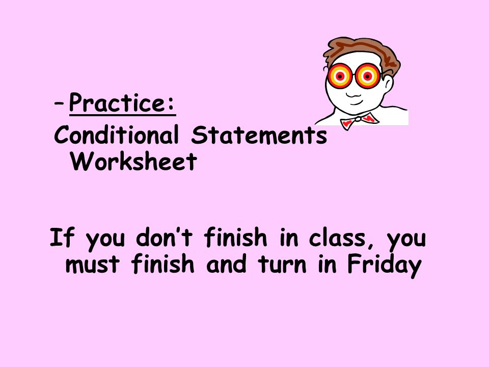 Practice: Conditional Statements Worksheet.