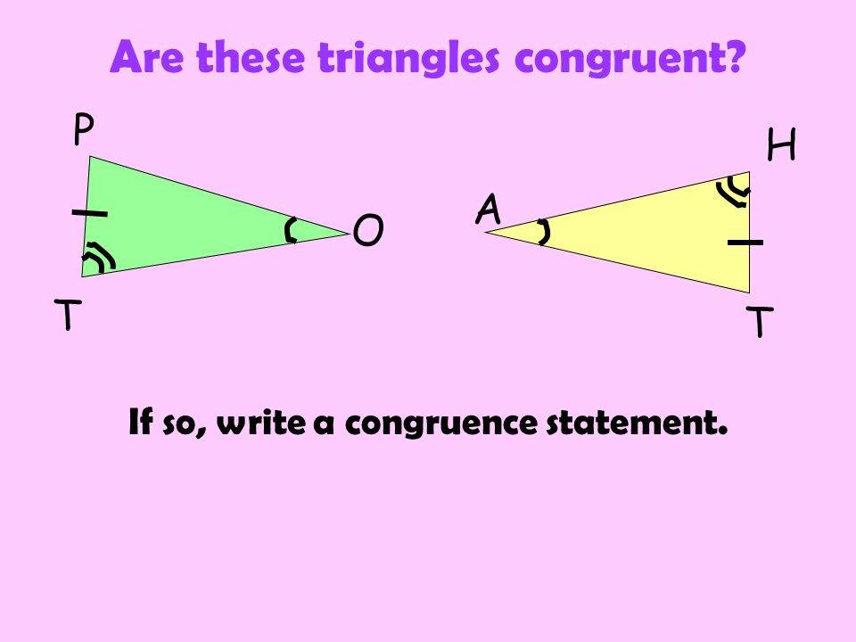 If so, write a congruence statement.
