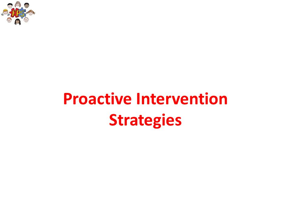 Proactive Intervention Strategies