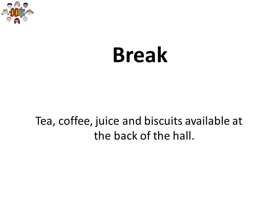 Tea, coffee, juice and biscuits available at the back of the hall.