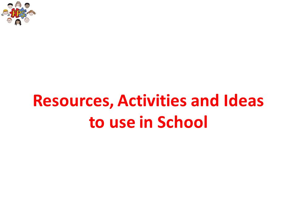 Resources, Activities and Ideas to use in School