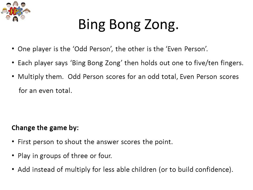 Bing Bong Zong. One player is the 'Odd Person', the other is the 'Even Person'.
